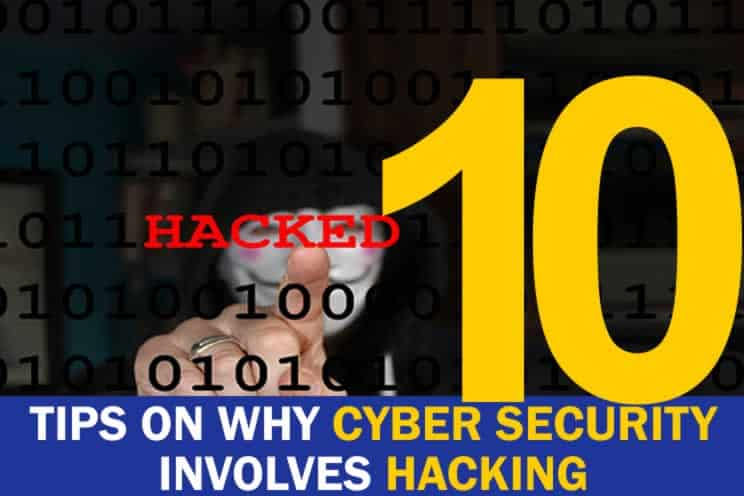 10-tips-on-why-cyber-security-involves-hacking
