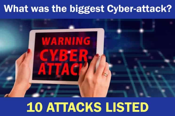 What was the biggest cyber attack